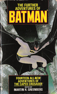 "The Further Adventures of Batman ""Criminals are a superstitious, cowardly lot, so I must wear a disguise that will strike terror into their hearts! I must be a creature of the night, like a...a...a bat!""  - Bruce Wayne