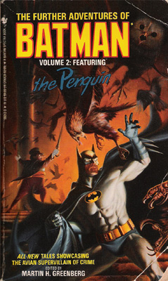 The Further Adventures of Batman Volume 2: Featuring The Penguin The Penguin: Underworld genius a.k.a. Oswald Cobblepot, ornithologist, master criminal. 