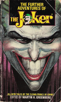 The Further Adventures of The Joker Insanity was just the beginning. 